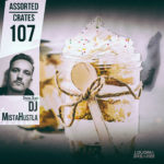 Assorted Crates #107 w/ DJ MistaHustla