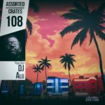 Assorted Crates #108 w/ DJ Alu