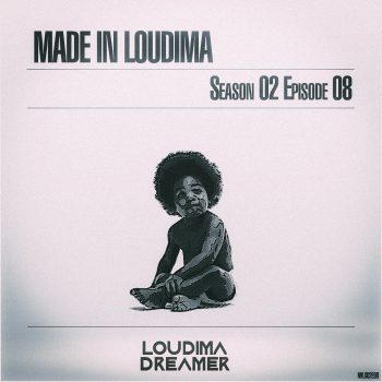 Made In Loudima: Season 02 Episode 08