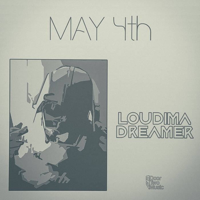 May 4th EP Loudima.Dreamer